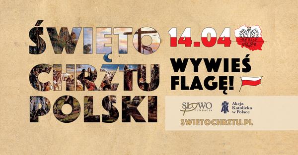 EEEEAkcja Katolicka w Polsce zaprasza do Świętowania Chrztu Polski. Wywieś flgę!