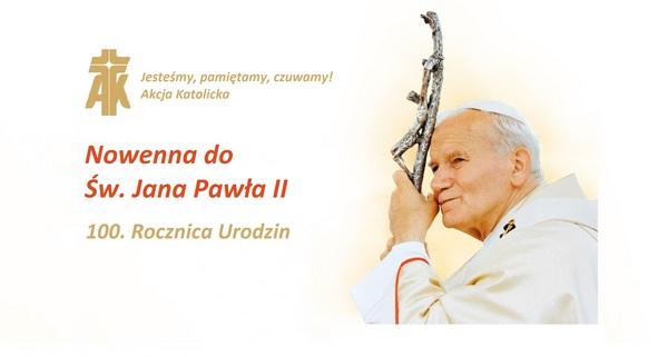 """EEEE""""Święty Janie Pawle II jesteśmy, pamiętamy, czuwamy!"""" Rozpoczynamy nowennę do Św. Jana Pawła II"""